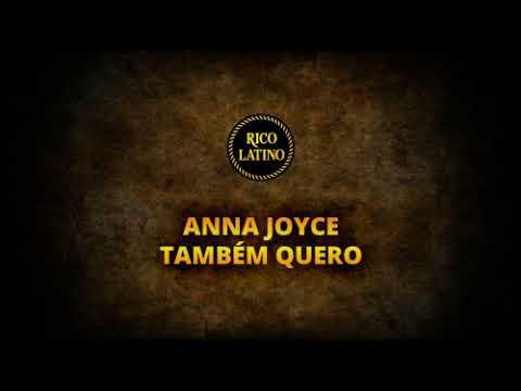 Anna Joyce  - Também quero