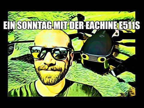 Ein Sonntag Mit Der  Eachine E511S GPS Drohne.....