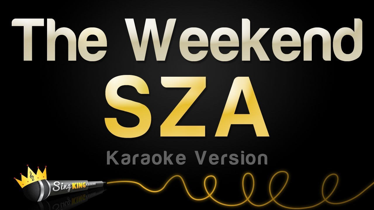 SZA - The Weekend (Karaoke Version)