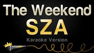 SZA - The Weekend (Karaoke Version)