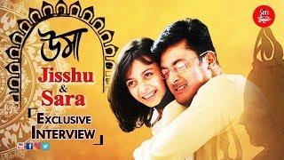 Uma   Jisshu Sengupta   Sara Sengupta   Exclusive Interview