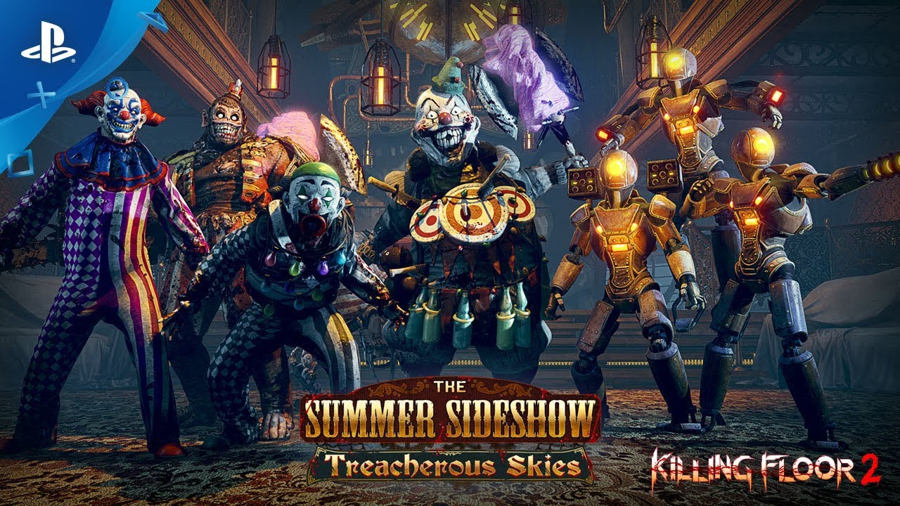 Killing  Floor  2 – Summer  Sideshow: Treacherous  Skies  Update | PS4