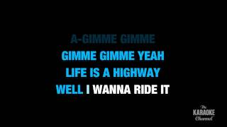 "Life Is A Highway in the Style of ""Rascal Flatts"" karaoke lyrics (no lead vocal)"