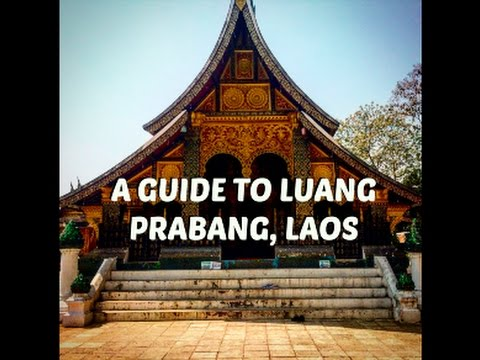 A GUIDE TO LUANG PRABANG, LAOS!!
