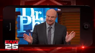 Dr. Phil gives a shout out to the WWE Universe for Raw 25