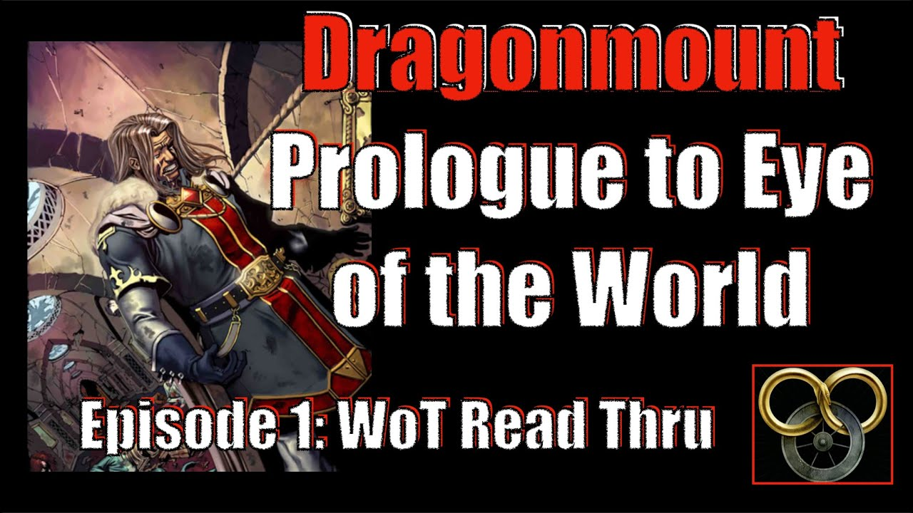 Dragonmount: Prologue to Eye of the World - Wheel of Time Read-Thru