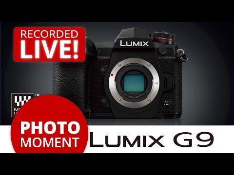 Panasonic LUMIX G9 — The Still Photographer's Dream Camera