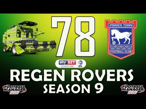 Regen Rovers | #78 Combine Harvester | Football Manager 2017 Create-A-Club Career