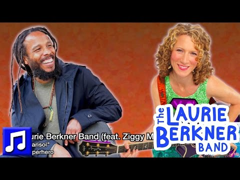 My My Marisol (feat. Ziggy Marley)' By The Laurie Berkner Band From Superhero Album