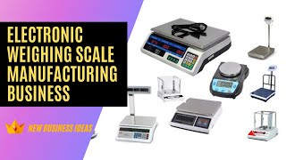 Electronic Weighing Scale Manufacturing Business   Small Business Ideas