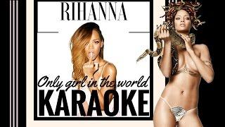 Rihanna - Only Girl (In The World) Karaoke..
