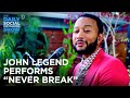 "John Legend Performs ""Never Break"" 