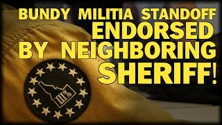 BUNDY MILITIA STANDOFF ENDORSED BY NEIGHBORING SHERIFF!