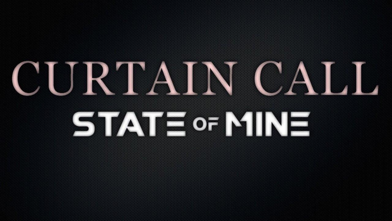 Curtain Call   State Of Mine (lyrics)