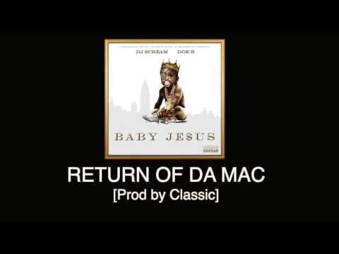 Doe B - Return of da Mac [Prod by Classic] Baby Je$us