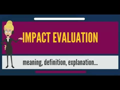 What is IMPACT EVALUATION? What does IMPACT EVALUATION mean? IMPACT