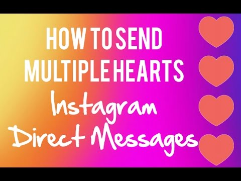 How To Send Multiple Hearts In Instagram Direct Messages! ❤ ❤ ❤ ❤️