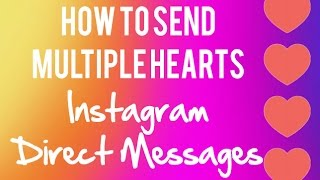 How to Send Multiple Hearts in Instagram Direct Messages! ❤️❤️❤️❤️