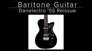 Do you need a baritone guitar? - Danelectro Baritone '56 - Demo / Review - Guitar Discoveries #33