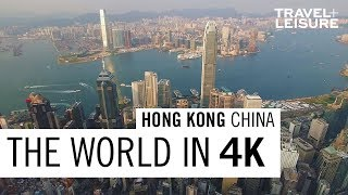 Hong Kong, China | The World in 4K | Travel + Leisure