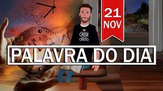 PALAVRA DE DEUS PARA HOJE, DIA 21 DE NOVEMBRO | ANIMA GOSPEL