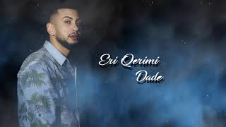 Eri Qerimi - Dade (Official Audio)