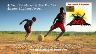 "Could You Be Loved (12"" Mix) - Bob Marley & The Wailers (1980)"