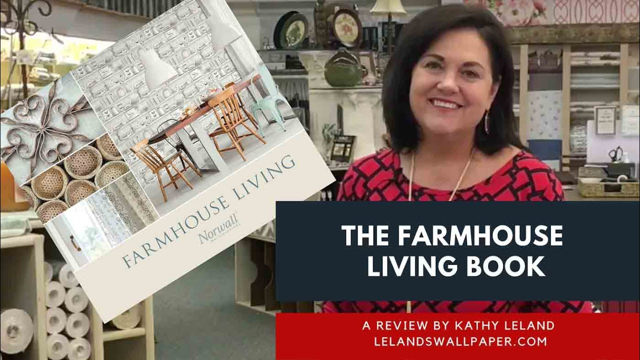Review Of The Farmhouse Living Wallpaper Book By Norwall