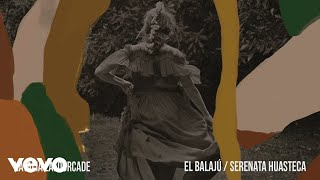 Natalia Lafourcade, Los Cojolites - El Balajú / Serenata Huasteca (Cover Audio)