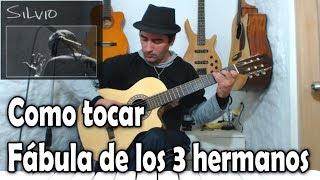 Como tocar Fábula de los 3 hermanos - Silvio Rodríguez