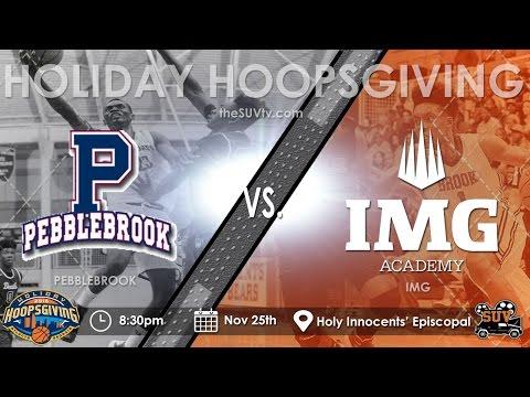 Holiday Hoopsgiving: IMG Academy (FL) vs. Pebblebrook (GA) - (Colin Sexton vs.Trevon Duval)