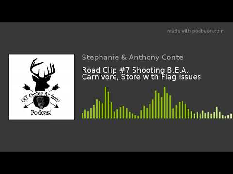 Road Clip #7 Shooting B.E.A. Carnivore, Store with Flag issues