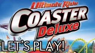 Let's NOT Play Ultimate Ride Coaster Deluxe!