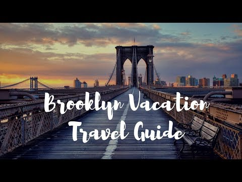 Brooklyn Vacation Travel Guide
