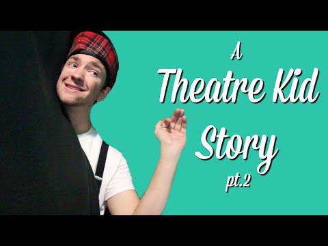 A Theatre Kid Story   pt. 2