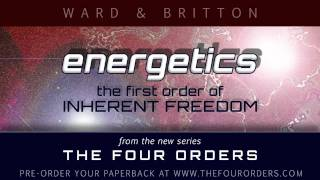 Energetics: The First Order of Inherent Freedom -- Book Teaser One (Rebrand)