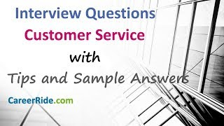 Customer Service Interview Questions and Answers - For Freshers and Experienced Candidates.