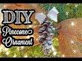 Super Easy Pinecone Ornaments