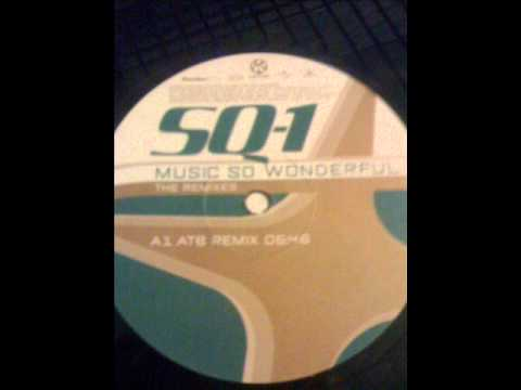 SQ-1 - Music So Wonderful (ATB Remix)