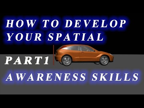 HOW TO DEVELOP YOUR SPATIAL AWARENESS SKILLS. Part1