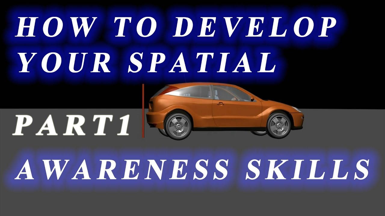 09455b0b5d4c HOW TO DEVELOP YOUR SPATIAL AWARENESS SKILLS. Part1 - YouTube