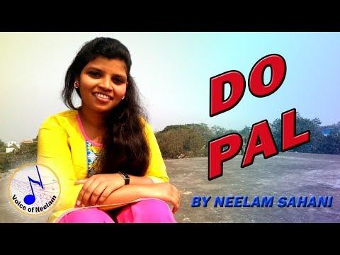do-pal-by-neelam-sahani- -do-pal-cover-by-neelam-sahani- -do-pal-unplugged-by-neelam-sahani-reprised