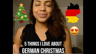 5 things I LOVE about GERMAN CHRISTMAS