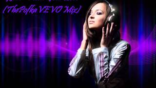 GJan - Need Your Love (ThePofkaVEVO Mix)