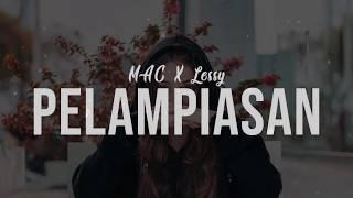 Download PELAMPIASAN - MAC x Lessy (LIRIK LAGU TIMUR)