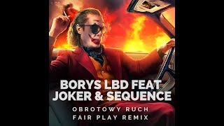 Borys LBD feat Joker & Sequence -Obrotowy Ruch (FAIR PLAY REMIX )
