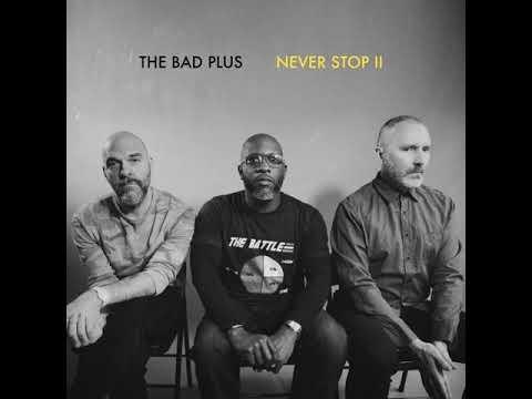 The Bad Plus - Seams