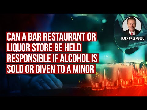 Can a bar, restaurant, or liquor store be responsible for alcohol sold or given to a minor?