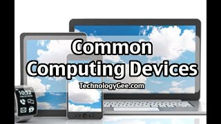 Common Computing Devices & Their Purposes | CompTIA IT Fundamentals FC0-U61 | 2.6