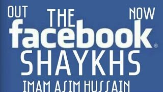The Facebook Shaykhs | Imam Asim Hussain [POWERFUL & FUNNY] A MUST WATCH